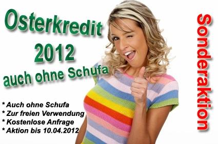 Auto News | Der Osterkredit 2012: Kredit auch ohne Schufa - Sonderaktion nur bis 10.04.2012!