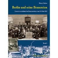 Berliner Unterwelten e.V.: Edition Berliner Unterwelten: Buchveröffentlichung: Buchveröffentlichung: Berlin und seine Brauereien