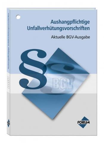 Bayern-24/7.de - Bayern Infos & Bayern Tipps | Aushangpflichtige Unfallverhütungsvorschriften/FORUM VERLAG HERKERT GMBH