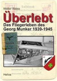 Nordrhein-Westfalen-Info.Net - Nordrhein-Westfalen Infos & Nordrhein-Westfalen Tipps | Walter Waiss - Überlebt, Ein Fliegerleben im 2. Weltkrieg als Flugzeugführer