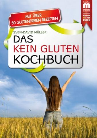Mainz-Infos.de - Mainz Infos & Mainz Tipps | Das Kein Gluten Kochbuch von Diätassistent Sven-David Müller, MSc.