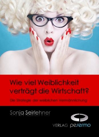 Shopping -News.de - Shopping Infos & Shopping Tipps | Buchcover: Wie viel Weiblichkeit verträgt die Wirtschaft?