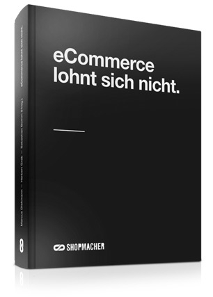 "Shopping -News.de - Shopping Infos & Shopping Tipps | Ab sofort verfügbar: der Leitfaden für Erfolg im eCommerce, ""eCommerce lohnt sich nicht""."