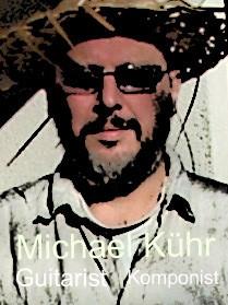 Komponist und Guitarist Michael Kühr