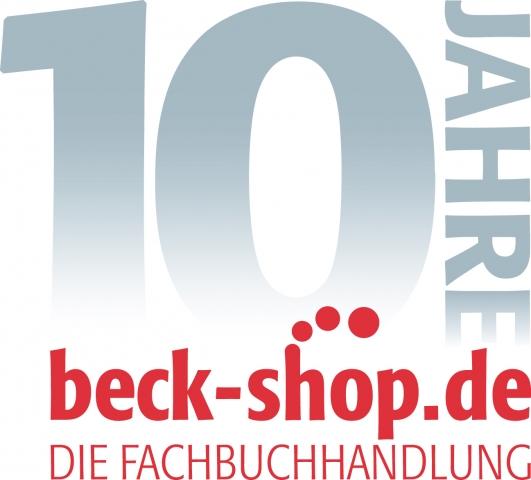 Online-Fachbuchhandlung beck-shop.de feiert zehnjähriges Jubiläum