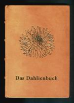 Pflanzen Tipps & Pflanzen Infos @ Pflanzen-Info-Portal.de | Foto: Das Dahlienbuch beinhaltet nun mehr als 200 Jahre Dahliengeschichte und die neuesten wissenschaftlichen Ergebnisse.