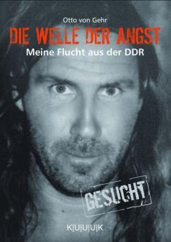 Ost Nachrichten & Osten News | Foto: Das Cover von DIE WELLE DER ANGST von Otto von Gehr - KUUUK Verlag mit 3 U.