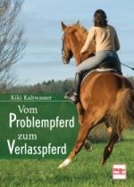 Landwirtschaft News & Agrarwirtschaft News @ Agrar-Center.de | Foto: Vom Problempferd zum Verlaßpferd (v. Kiki Kaltwasser).