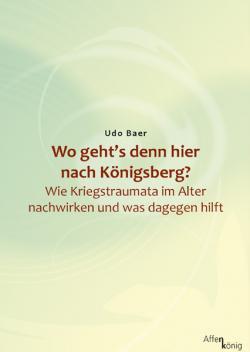 Ost Nachrichten & Osten News | Foto: Cover von >> Wo geht's denn hier nach Königsberg? <<