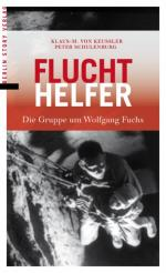 Ost Nachrichten & Osten News | Foto: Siehe auch http://www.berlinstory-verlag.de/programm/titel/131-Fluchthelfer.html.