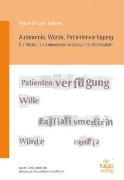 SeniorInnen News & Infos @ Senioren-Page.de | Foto: Marie-Christin Hahnen: Autonomie, Würde, Patientenverfügung - Die Medizin am Lebensende im Spiegel der Gesellschaft.