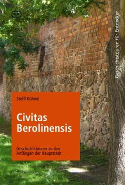 Berlin-News.NET - Berlin Infos & Berlin Tipps | Foto: Autorin: Steffi Kühnel, Titel: Civitas Berolinensis. Geschichtstouren zu den Anfängen der Hauptstadt.