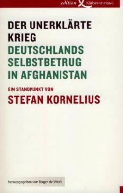 Ost Nachrichten & Osten News | Ost Nachrichten / Osten News - Foto: Das Buch zum Thema: »Der unerklärte Krieg -Deutschlands Selbstbetrug in Afghanistan«, edition Körber 2009.