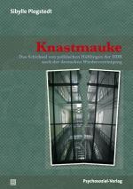 Ost Nachrichten & Osten News | Foto: 800 ehemalige Inhaftierte wurden im Rahmen der Studie befragt, mit 25 gab es einen intensiven Austausch über das Traumatisierende dieses Unrechts.