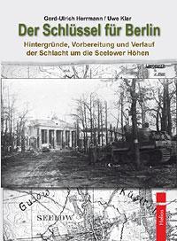 Ost Nachrichten & Osten News | Foto: >> Herrmann, Gerd-Ulrich; Klar, Uwe: Der Schlüssel für Berlin. Hintergründe, Vorbereitung und Verlauf der Schlacht um die Seelower Höhen <<.