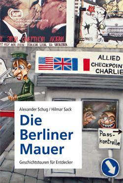 Ost Nachrichten & Osten News | Ost Nachrichten / Osten News - Foto: Wo war die Berliner Mauer? Der Mauerführer des Vergangenheitsverlags führt zu den Spuren der Mauer.