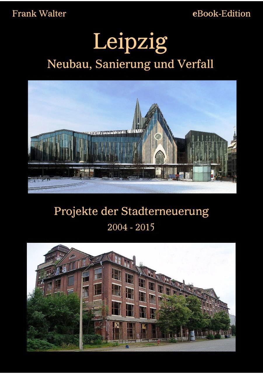 leipzig - Neubau, Sanierung und Verfall