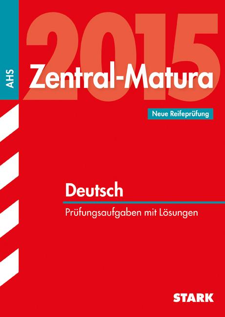 Europa-247.de - Europa Infos & Europa Tipps | STARK Verlag: Zentral-Matura 2015. Prüfungsaufgaben mit Lösungen