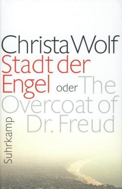 Ost Nachrichten & Osten News | Foto: Christa Wolf: »Stadt der Engel«, Suhrkamp Verlag Berlin 2010.
