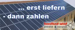 Alternative & Erneuerbare Energien News: Foto: Mit dem >Partnerkonzept Nachkasse statt Vorkasse< bietet der Solargroß- und Fachhändler Havelland- Wind GmbH für autorisierte Händler ein in der Branche noch unübliches Finanzkonzept an.