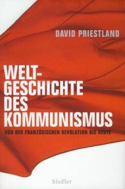 Historisches @ Historiker-News.de | Historiker News DE. Foto: David Priestland: »Weltgeschichte des Kommunismus«, Siedler Verlag München 2009.