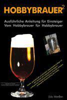 Bier-Homepage.de - Rund um's Thema Bier: Biere, Hopfen, Reinheitsgebot, Brauereien. | Foto: >> Hobbybrauer << von Udo Meeßen