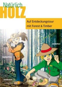 Landwirtschaft News & Agrarwirtschaft News @ Agrar-Center.de | Foto: Entdecken, wo das Holz herkommt: Das neue Kinderheft ?Auf Entdeckungstour mit Forest & Timber? vermittelt Neun- bis Zwölfjährigen leicht verständlich das Prinzip der nachhaltigen Forstwirtschaft.