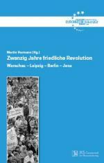 Ost Nachrichten & Osten News | Foto: Cover von >> Zwanzig Jahre friedliche Revolution>> - Warschau – Leipzig – Berlin – Jena.