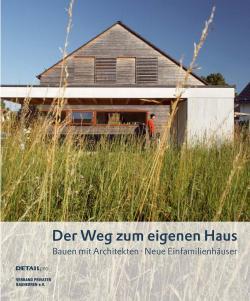 Fertighaus, Plusenergiehaus @ Hausbau-Seite.de | Foto: DETAIL pro Der Weg zum eigenen Haus - Bauen mit Architekten; 160 Seiten; Format 21x25cm; Broschierte Ausgabe; ?29,90 / CHF 50,--; ISBN 978-3-920034-17-1.