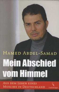 Muslim-Portal.net - News rund um Muslims & Islam | Foto: Hamed Abdel-Samad: »Mein Abschied vom Himmel - Aus dem Leben eines Muslims in Deutschland«, Fackelträger Verlag 2010.