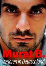 Muslim-Portal.net - News rund um Muslims & Islam | Foto: MURAT B. - Verloren in Deutschland - Ein menschlich aufrüttelndes Drama!