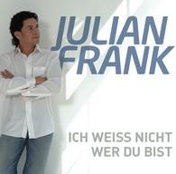 Julian Frank - Ich weiß nicht, wer du bist