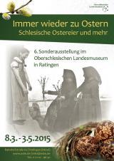 Historisches @ Historiker-News.de | Foto: Plakat zur Osterei-Ausstellung im Oberschlesischen Landesmuseum 2015