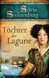 Italien-News.net - Italien Infos & Italien Tipps | Foto: Töchter der Lagune - von Silvia Stolzenburg, Bookspot Verlag.