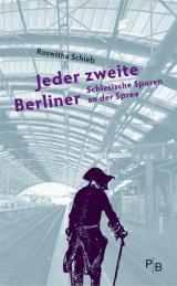 Ost Nachrichten & Osten News | Foto: Buchcover: >> Jeder zweite Berliner. Schlesische Spuren an der Spree << von Roswitha Schieb