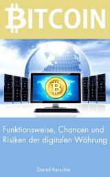 Gold-News-247.de - Gold Infos & Gold Tipps | Foto: Bitcoin: Funktionsweise, Risiken und Chancen der digitalen Währung.