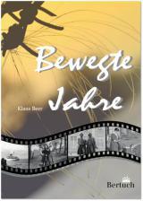Ost Nachrichten & Osten News | Foto: Cover von >> Bewegte Jahre <<