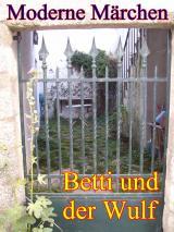 Nordrhein-Westfalen-Info.Net - Nordrhein-Westfalen Infos & Nordrhein-Westfalen Tipps | Ein modernes Märchen: Betti und der Wulf; erzählt von Jürgen P. Fuß