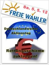 Kiel-Infos.de - Kiel Infos & Kiel Tipps | Samstag: FREIE WÄHLER mobilisieren gegen den Euro-Rettungsschirm.